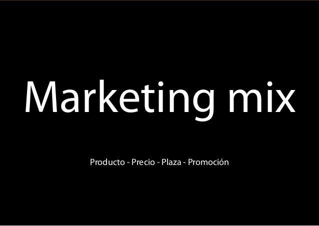 1 Marketing mix Producto - Precio - Plaza - Promoción