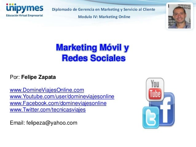 Diplomado de Gerencia en Marketing y Servicio al Cliente                              Modulo IV: Marketing Online         ...