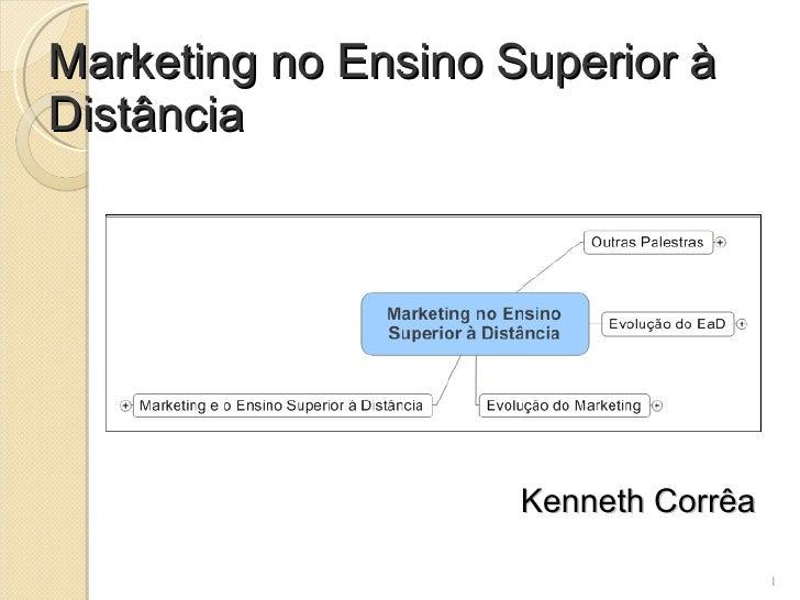 Marketing no Ensino Superior à Distância Kenneth Corrêa