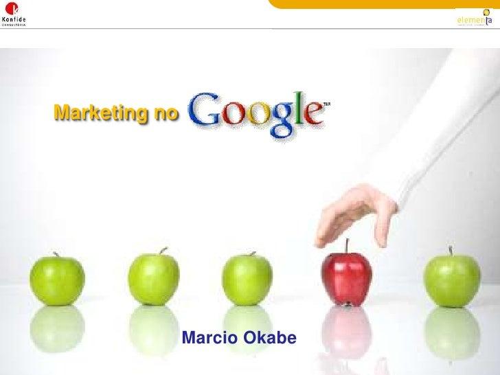 Marketing no<br />Marcio Okabe<br />