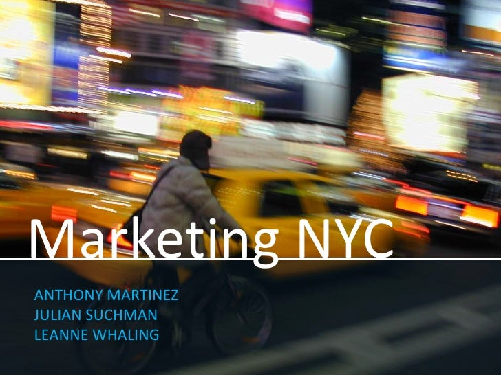 Marketing NYCANTHONY MARTINEZJULIAN SUCHMANLEANNE WHALING