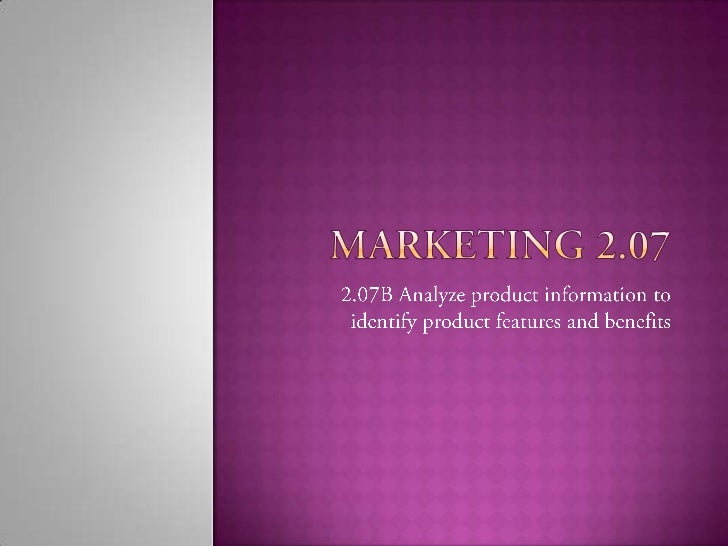 A   feature is a physical characteristic or  quality of a product. It is something the customer can touch, feel,  smell,...