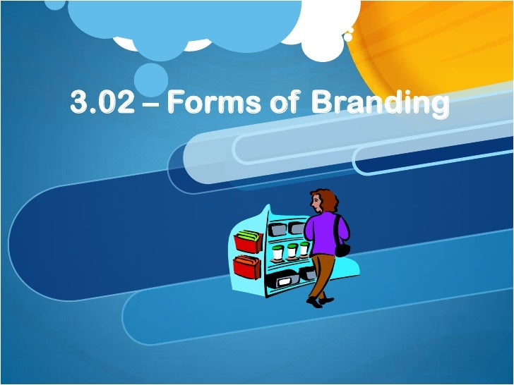 3.02 – Forms of Branding