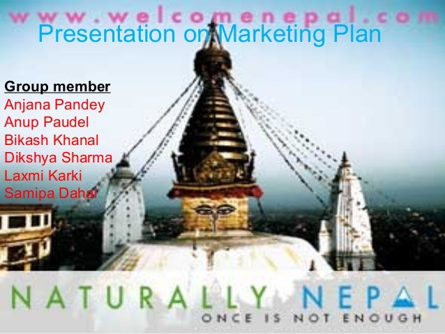Presentation on Marketing Plan Group member Anjana Pandey Anup Paudel Bikash Khanal Dikshya Sharma Laxmi Karki Samipa Daha...