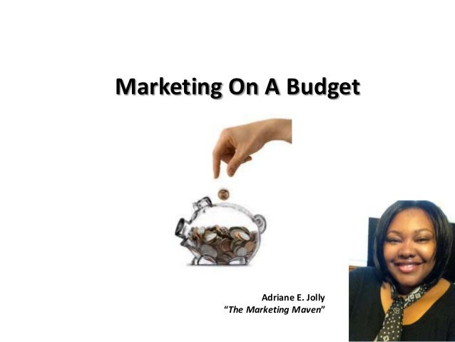 "Adriane E. Jolly ""The Marketing Maven"" Marketing On A Budget"