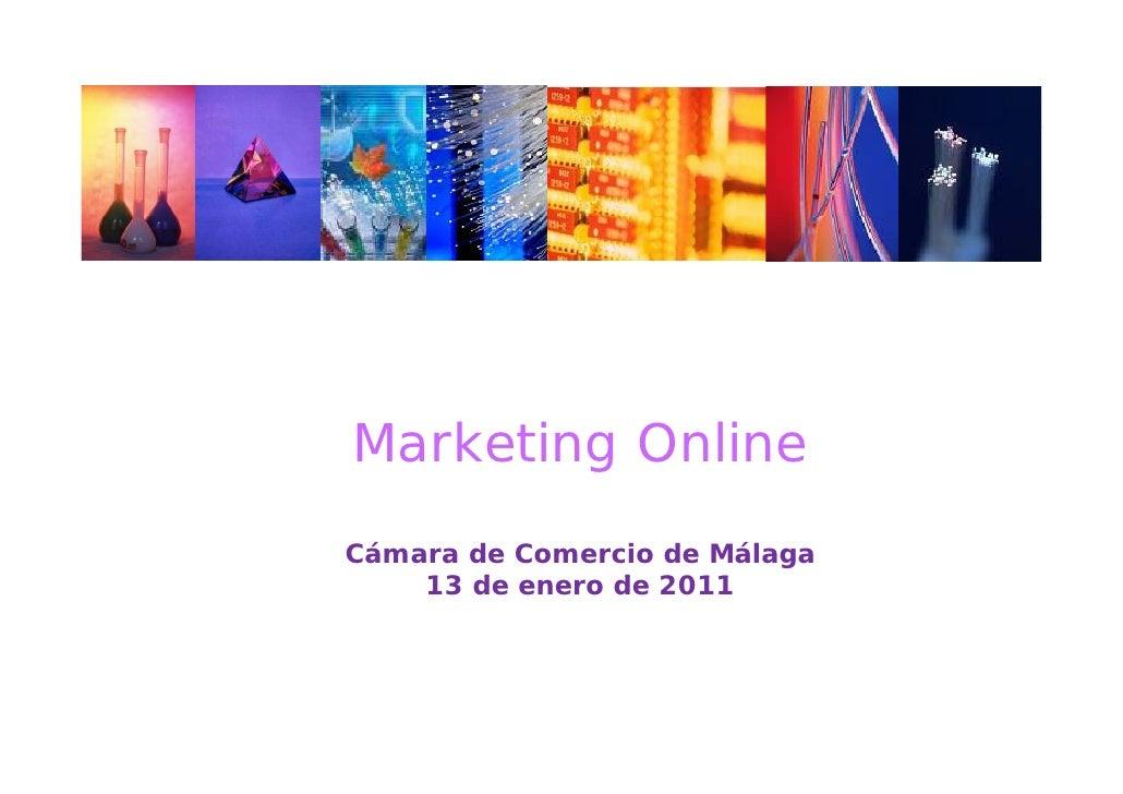 Marketing OnlineCámara de Comercio de Málaga    13 de enero d 2011       d        de