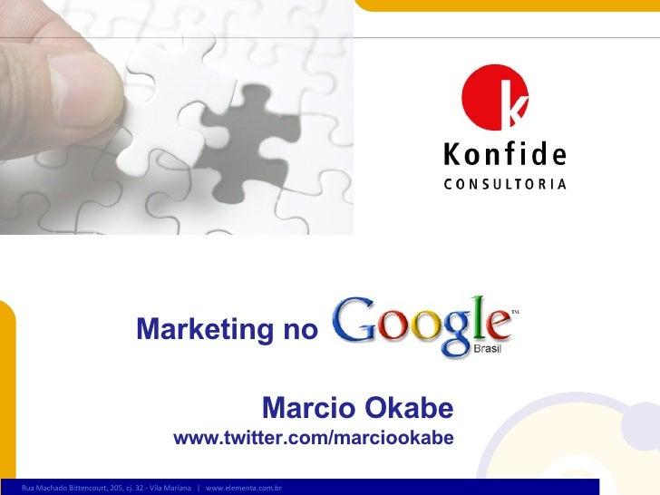 Marketing no Marcio Okabe www.twitter.com/marciookabe
