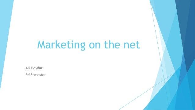 Marketing on the netAli Heydari3rd Semester