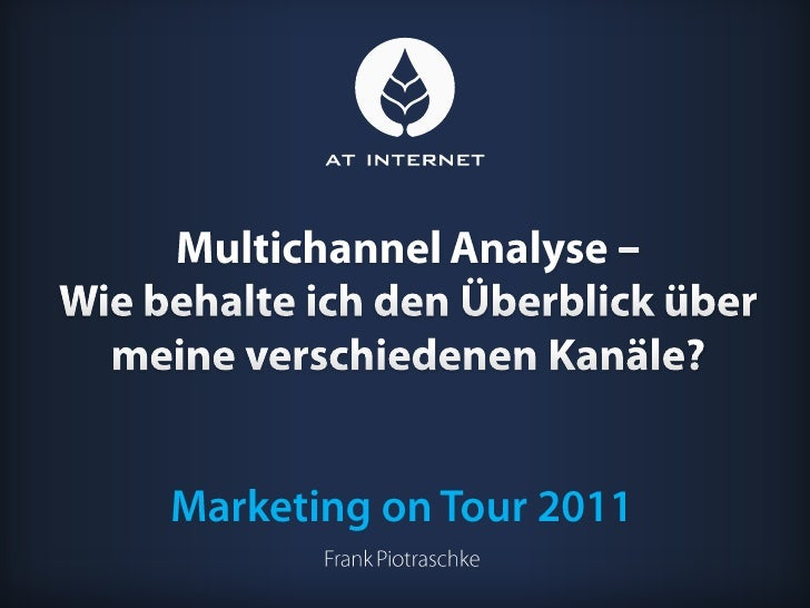 Multichannel analyse - AT Internet Marketing on Tour 2011