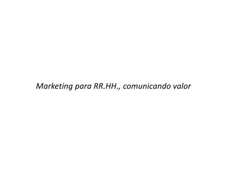 Marketing para RR.HH., comunicando valor
