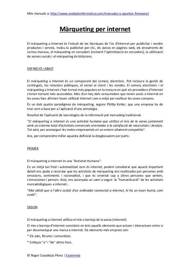 Més manuals a: http://www.exabyteinformatica.com/manuales-y-apuntes-freeware/© Roger Casadejús Pérez | ExatiendaMàrqueting...