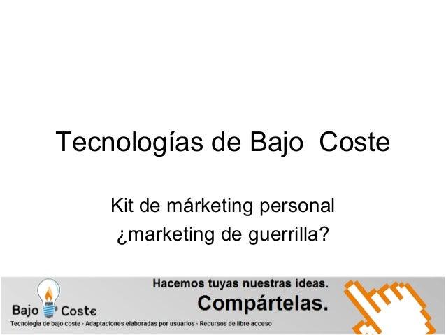 Tecnologías de Bajo Coste    Kit de márketing personal    ¿marketing de guerrilla?