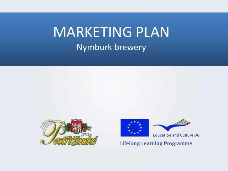 MARKETING PLAN<br />Nymburk brewery<br />