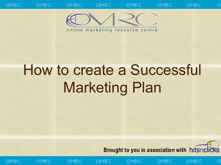 How to create a Successful     Marketing Plan           Brought to you in association with                                ...