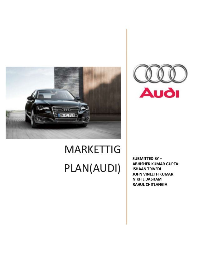 strategic marketing plan for the audi Marketing strategy is a long-term, forward-looking approach to planning with the  fundamental goal achieving a sustainable competitive advantage strategic.