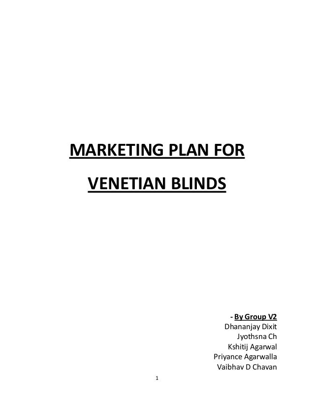 MARKETING PLAN FOR VENETIAN BLINDS                    - By Group V2                  Dhananjay Dixit                      ...