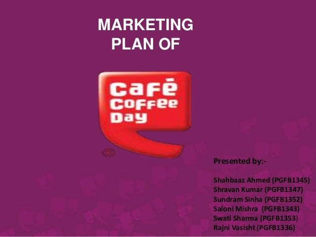 Marketing Plan of Cafe Coffee Day!