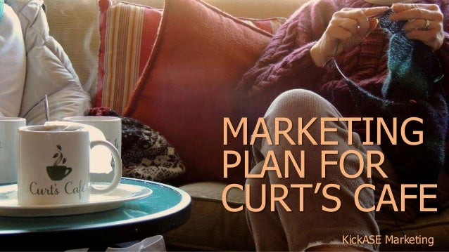 MARKETINGPLAN FORCURT'S CAFEKickASE Marketing