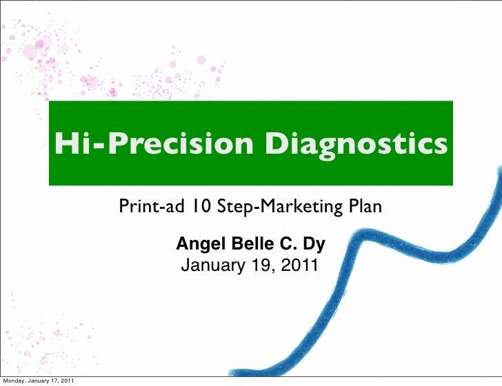 Hi-Precision Diagnostics                           Print-ad 10 Step-Marketing Plan                                 Angel B...