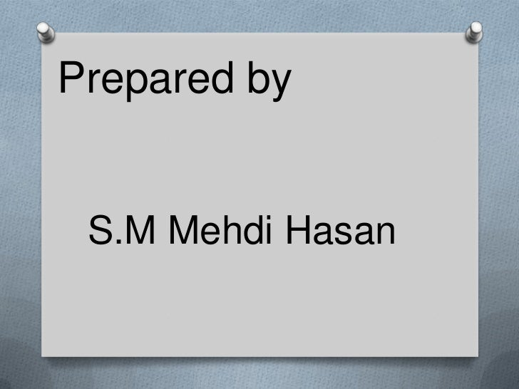 Prepared by <br />S.M Mehdi Hasan<br />