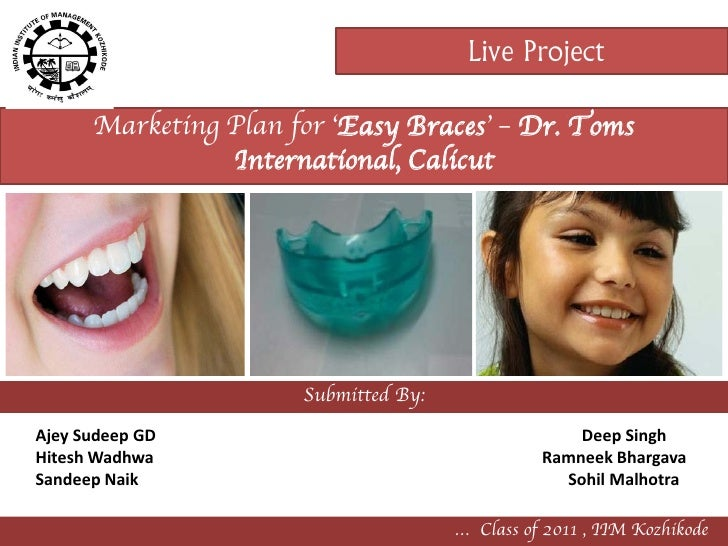 Live Project        Marketing Plan for 'Easy Braces' – Dr. Toms                 International, Calicut                    ...
