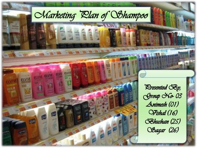 Marketing Plan of Shampoo Presented By, Group No- 03 Animesh (01) Vishal (16) Bhushan (25) Sagar (26)