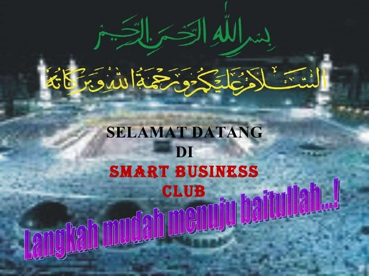 SELAMAT DATANG DI SMART BUSINESS CLUB Langkah mudah menuju baitullah...!