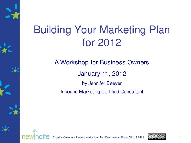 Building Your Marketing Plan          for 2012    A Workshop for Business Owners                      January 11, 2012    ...