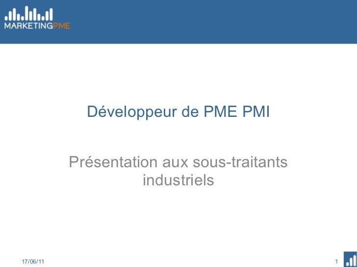 Développeur de PME PMI Présentation aux sous-traitants industriels 17/06/11