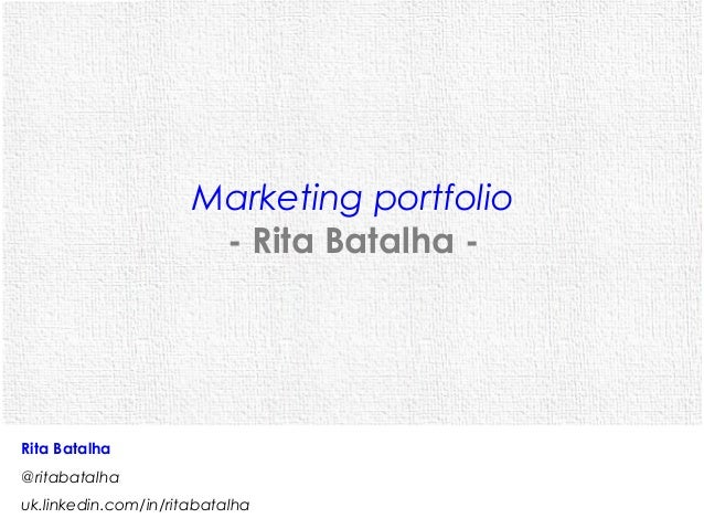 Marketing portfolio                       - Rita Batalha -Rita Batalha@ritabatalhauk.linkedin.com/in/ritabatalha