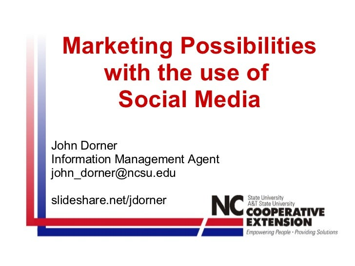 Marketing Possibilities with the use of  Social Media John Dorner Information Management Agent [email_address]   slideshar...