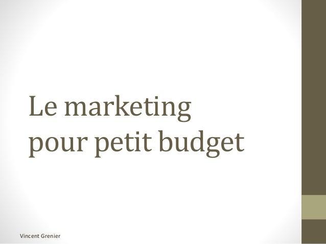 Vincent Grenier Le marketing pour petit budget