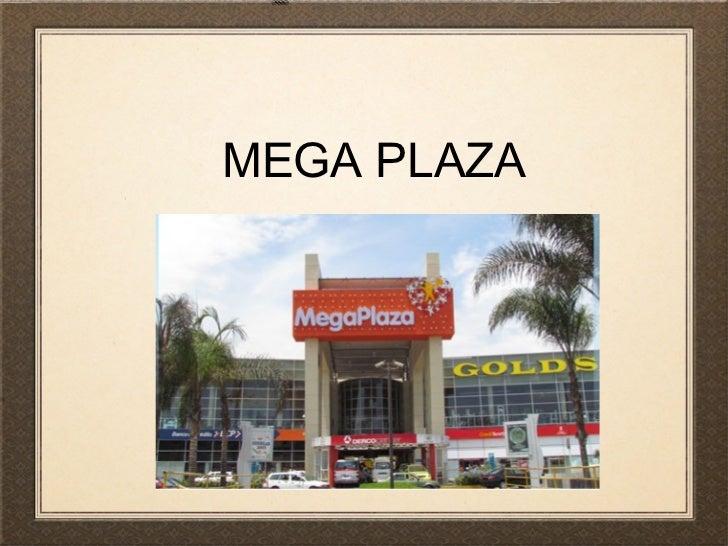MEGA PLAZA