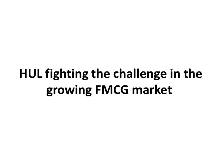 HUL fighting the challenge in the    growing FMCG market
