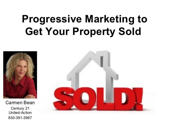 Carmen Bean Century 21 United-Action 830-391-3967 Progressive Marketing to Get Your Property Sold
