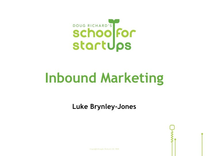 Copyright Douglas Richard, Ltd. 2008 Inbound Marketing Luke Brynley-Jones