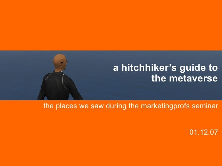 MarketingProfs 1/12/07 Marketer's Tour of Second Life