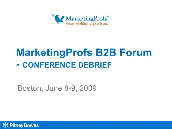 MarketingProfs B2B Forum -  CONFERENCE DEBRIEF Boston, June 8-9, 2009