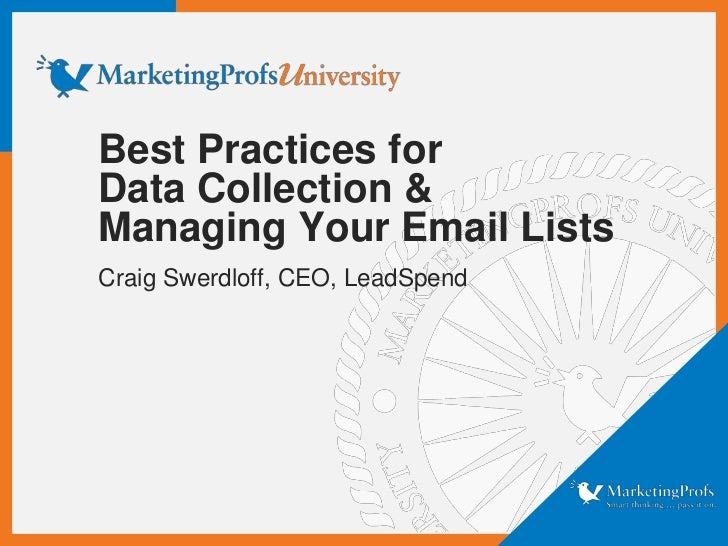 Best Practices forData Collection &Managing Your Email ListsCraig Swerdloff, CEO, LeadSpend
