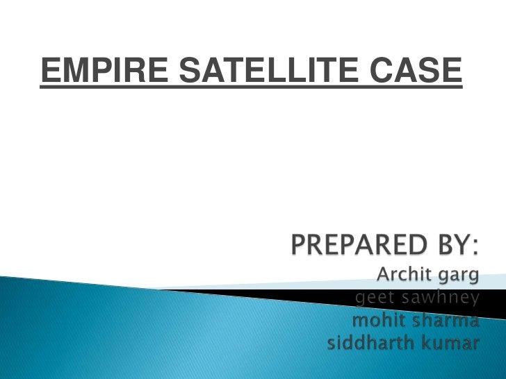 EMPIRE SATELLITE CASE