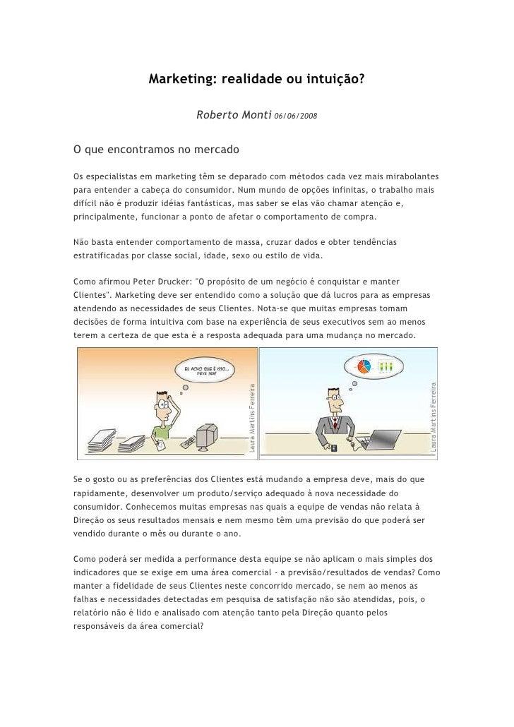 Marketing: realidade ou intuição?                               Roberto Monti 06/06/2008  O que encontramos no mercado  Os...