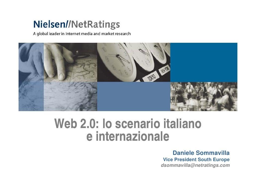 Web 2.0: lo scenario italiano      eiinternazionale                 i l                         Daniele Sommavilla        ...
