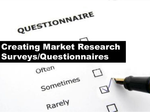 Creating Market ResearchSurveys/Questionnaires