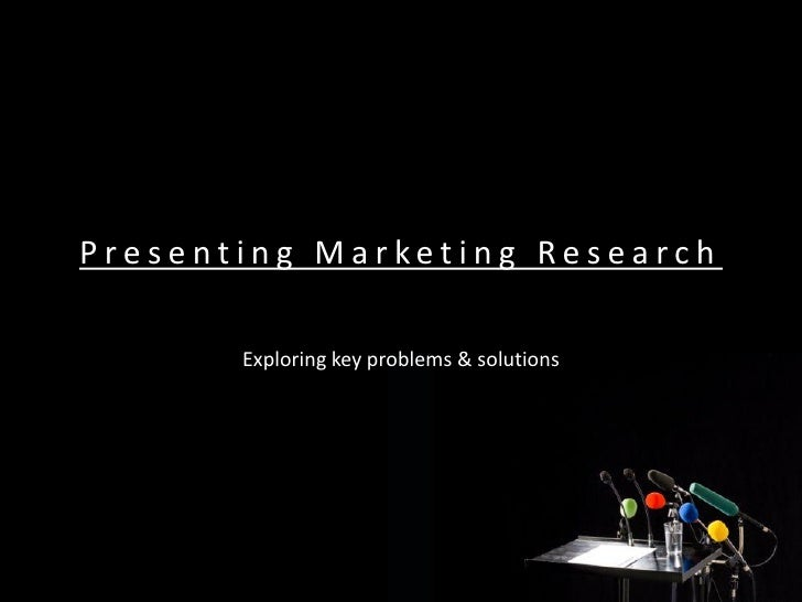 Marketing research - how to present marketing research