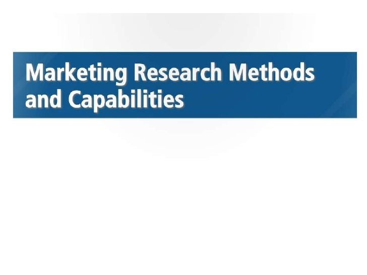 Marketing Research  Methods And  Capabilities