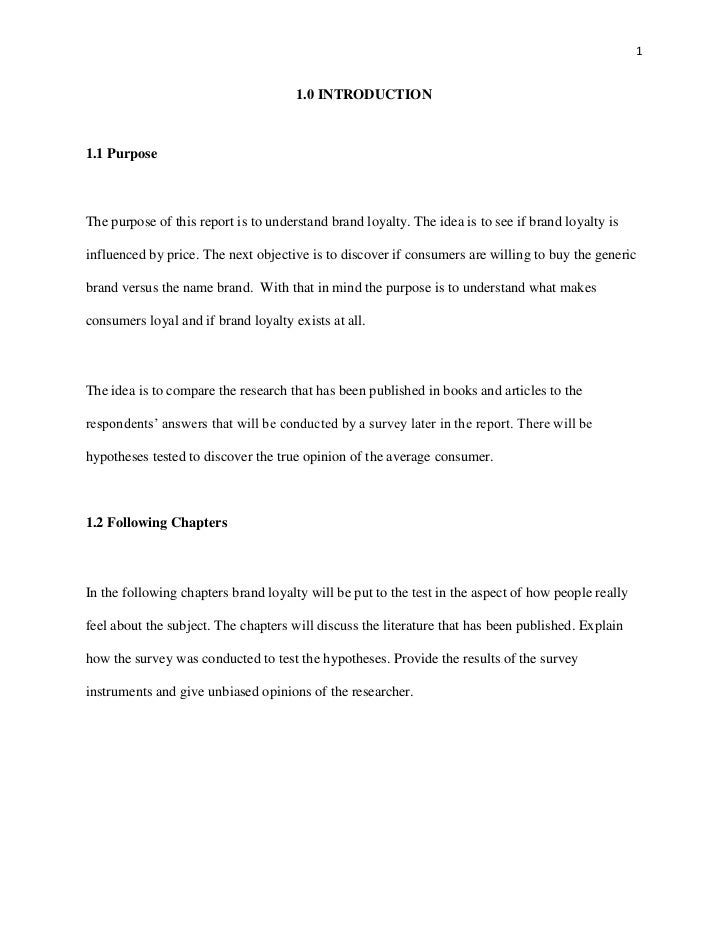 1.0 INTRODUCTION<br />1.1 Purpose<br />The purpose of this report is to understand brand loyalty. The idea is to see if br...