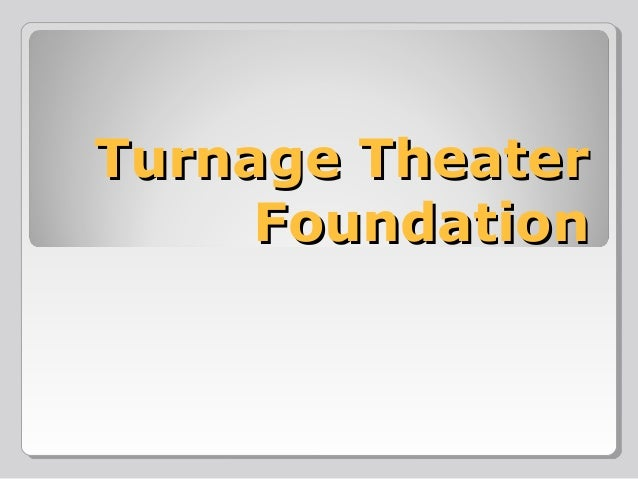 Turnage TheaterTurnage Theater FoundationFoundation