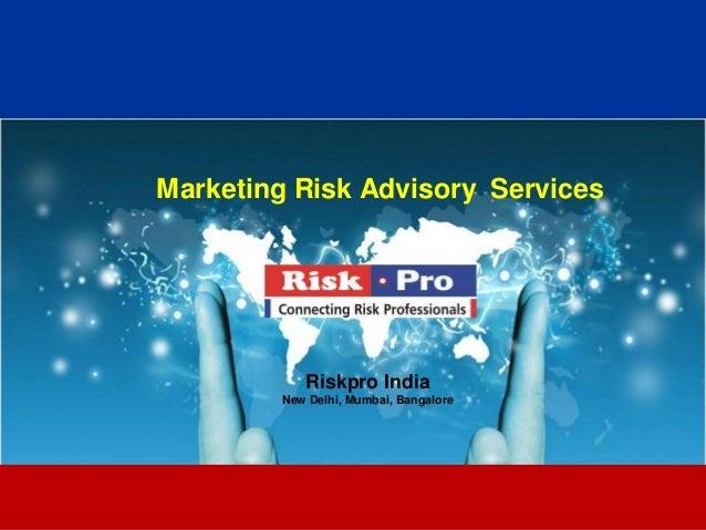 1 Marketing Risk Advisory Services Riskpro India New Delhi, Mumbai, Bangalore