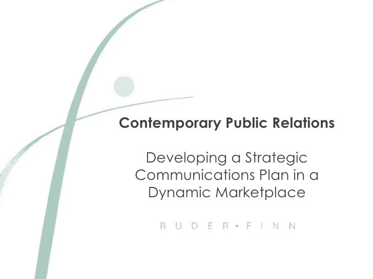 Contemporary Public Relations Developing a Strategic Communications Plan in a Dynamic Marketplace