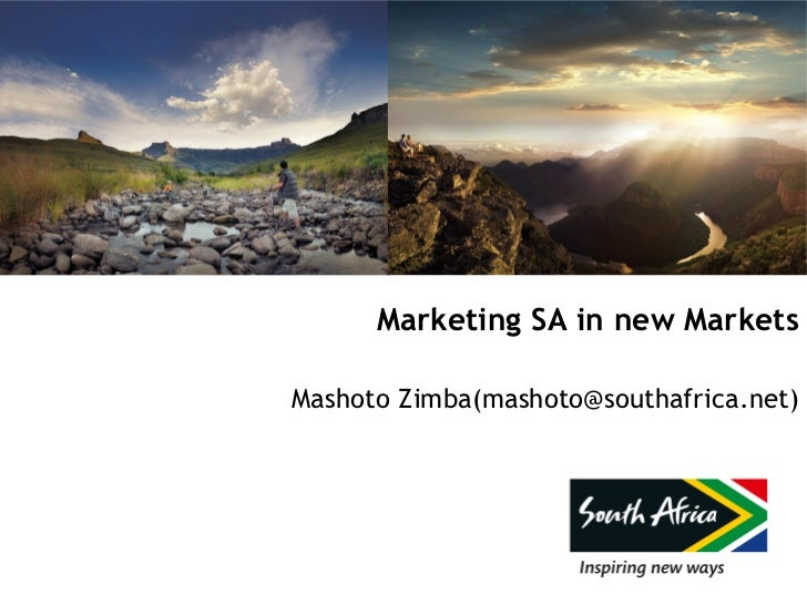 Marketing SA in new MarketsMashoto Zimba(mashoto@southafrica.net)